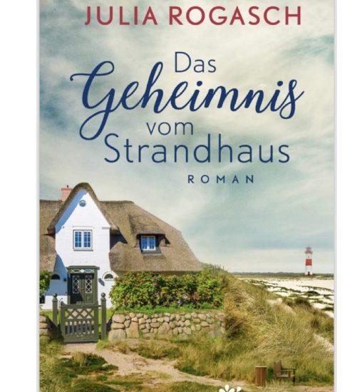 Das Geheimnis vom Strandhaus Julia Rogasch Sylt Roman
