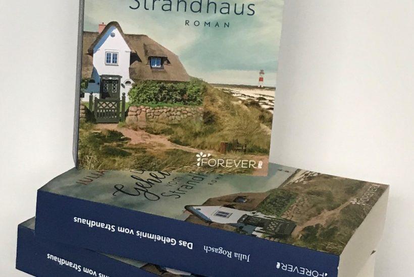 Das Geheimnis vom Strandhaus Julia Rogasch Autorin Roman Taschenbuch ebook Forever Ullstein Verlag