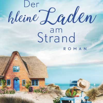 """Mein neuer Roman """"Der kleine Laden am Strand"""" erscheint am 3.6.2019"""