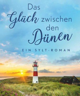 Mein neuer Sylt-Roman: Das Glück zwischen den Dünen